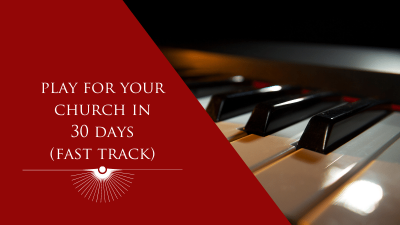 Play for Your Church in 30 Days (Fast Track)